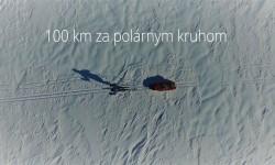 100 kilometrov za polárnym kruhom